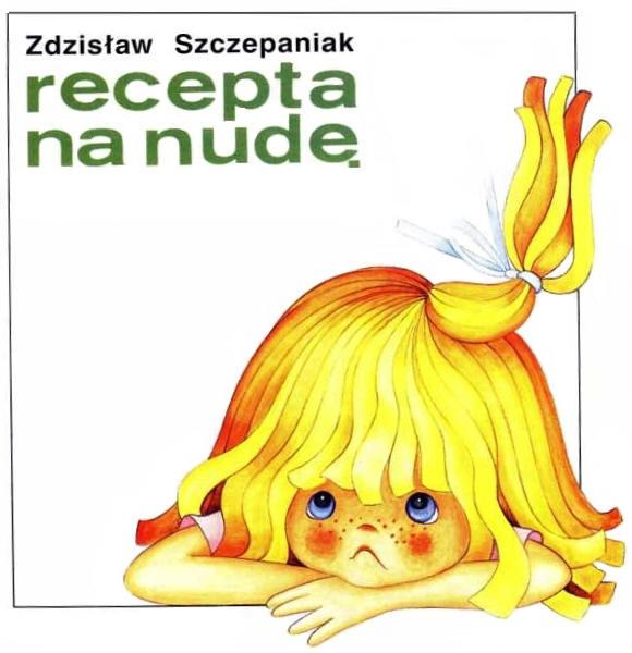 Bajki Dla Dzieci Zdzisław Szczepaniak Recepta Na Nudę